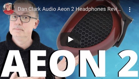 """Perfectly shocking"": The Audiophile Man reviews both the open and closed versions of Dan Clark Audio's Aeon 2 headphones"